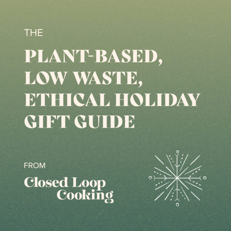 the plant-based, low waste, ethical gift guide from Closed Loop Cooking image