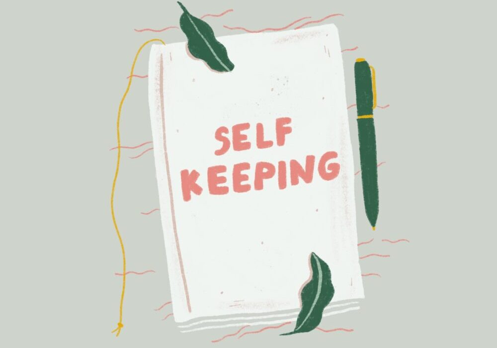 """illustrated journal with text """"self keeping"""""""
