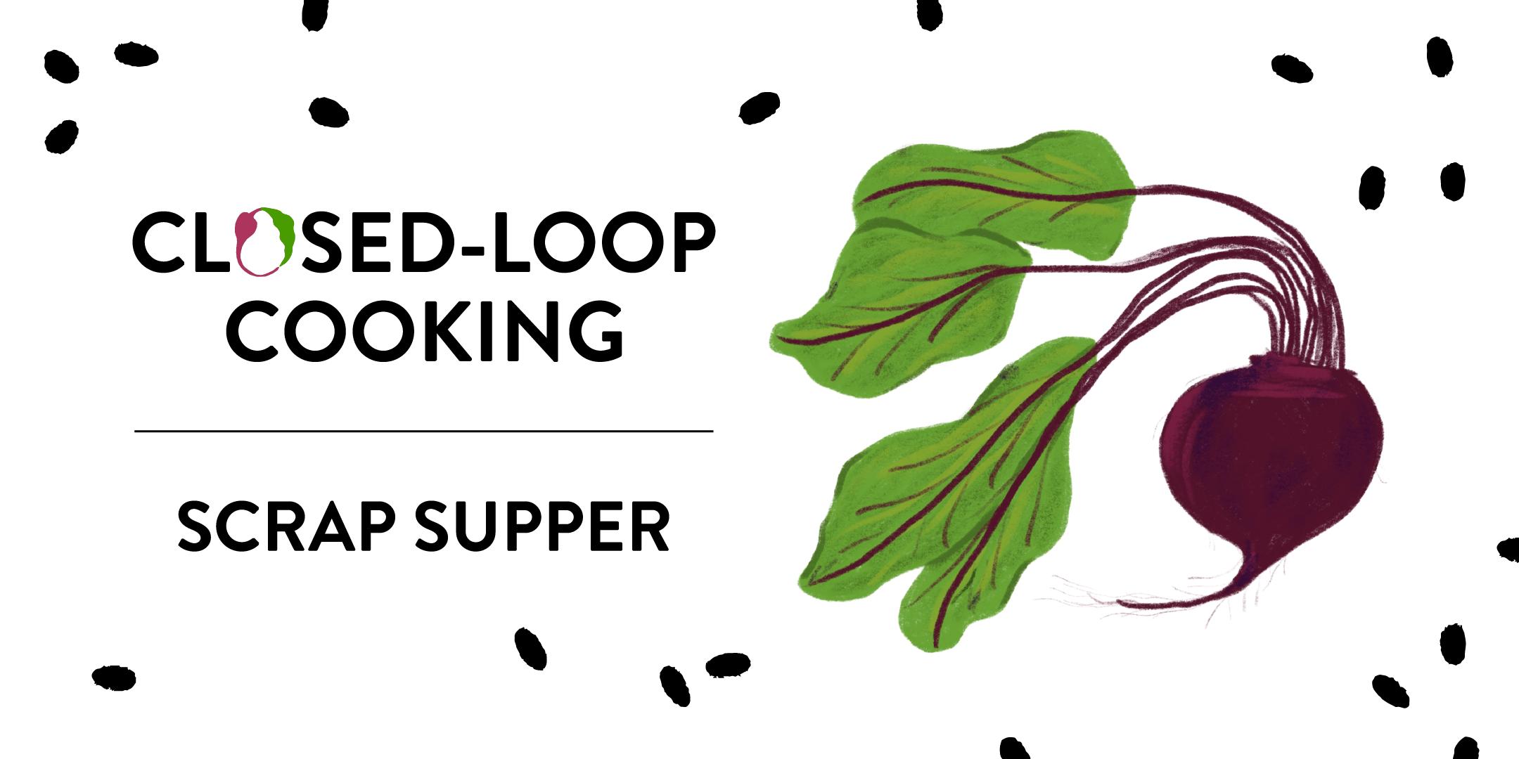 Closed Loop Cooking Scrap Supper invite design